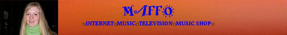 LA BOUTIQUE MAFFO, MAFFO TELEVISION, MAFFO TV, LES EDITIONS MAFFO, INTERNET MUSIC TELEVISION, LIVE MUSIC, LIVE CONCERT, CD AND DVD SHOP, BOOKS, LIVRES, MAFFO.FR